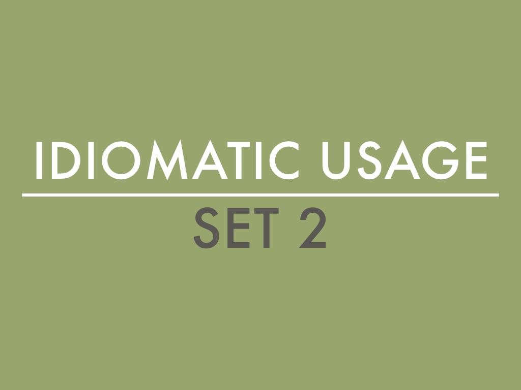 GMAT SC: Idiomatic Usage II
