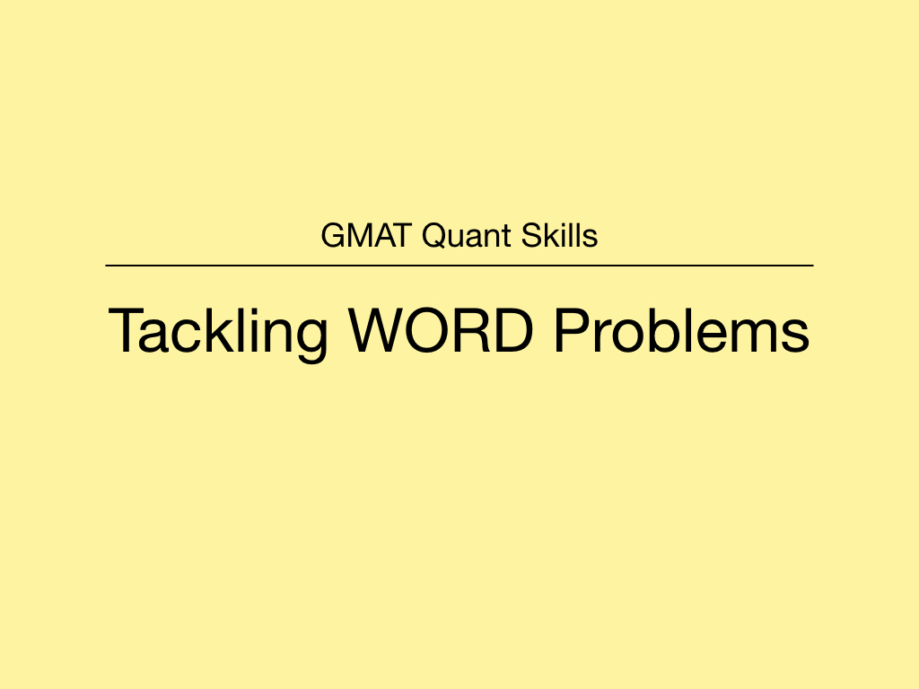 GMAT Quant Skills – Tackling Word Problems